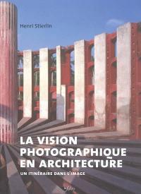 La vision photographique en architecture