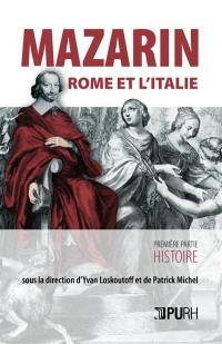 Mazarin, Rome et l'Italie. Volume 1, Histoire