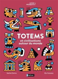 Totems et civilisations autour du monde