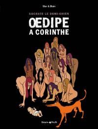 Socrate, le demi-chien. Volume 3, Oedipe à Corinthe