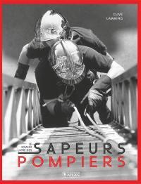 Le grand livre des sapeurs-pompiers