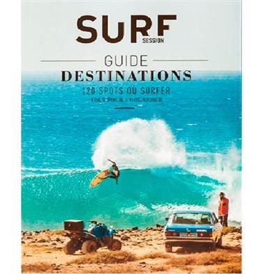 Guide destinations : 120 spots où surfer : tout pour s'organiser