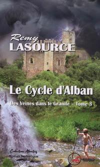 Des veines dans le granite. Volume 3, Le cycle d'Alban