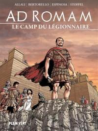 Ad Romam. Vol. 3. Le camp du légionnaire