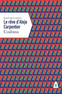 Le rêve d'Alejo Carpentier. Volume 1, Coabana