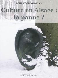Culture en Alsace, la panne ?