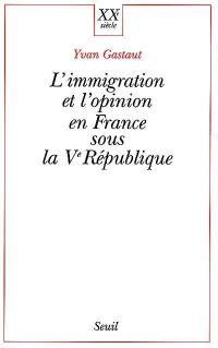 L'immigration et l'opinion en France sous la Ve République