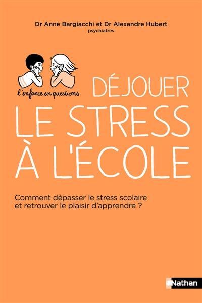 Déjouer le stress à l'école