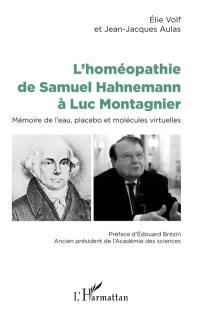 L'homéopathie de Samuel Hahnemann à Luc Montagnier