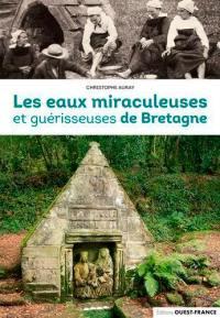 Les eaux miraculeuses et guérisseuses de Bretagne