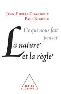 Ce qui nous fait penser, la nature et la règle