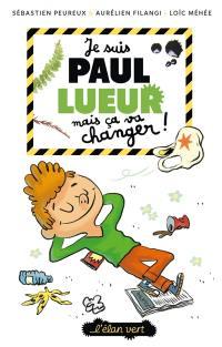 Paul Lueur. Volume 1, Je suis Paul Lueur mais ça va changer !