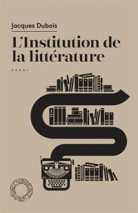 L'institution de la littérature