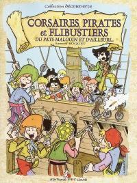 Corsaires, pirates et flibustiers du pays malouin et d'ailleurs...