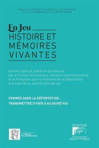En jeu : histoire et mémoires vivantes, Femmes dans la déportation