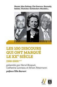 Les 100 discours qui ont marqué le XXe siècle. Volume 2, 1946-2000