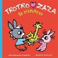 Trotro et Zaza se disputent