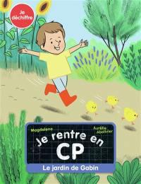 Je rentre en CP. Volume 11, Le jardin de Gabin
