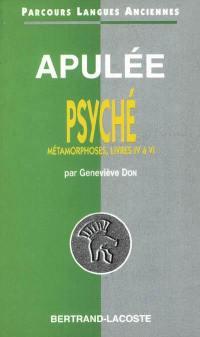 Apulée, Le conte de Psyché (Métamorphoses, IV-VI)