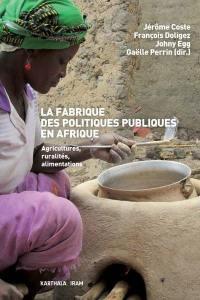 La fabrique des politiques publiques en Afrique