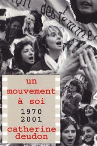 Un mouvement à soi (1970-2001)