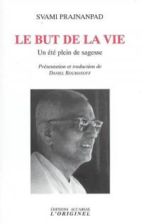 Le but de la vie : un été plein de sagesse : entretiens avec Roland, été 1966