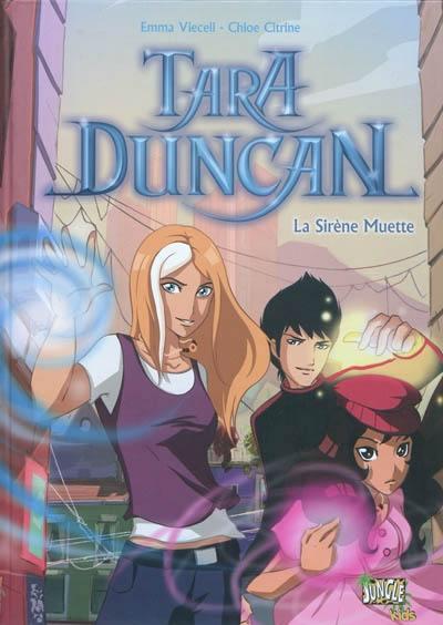 Tara Duncan. Volume 1, La sirène muette