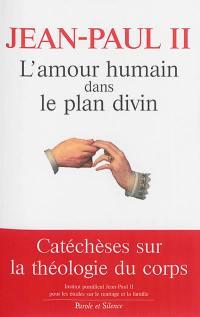 L'Amour humain dans le plan divin
