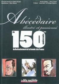 Abécédaire illustré et passionné du 150e anniversaire du rattachement de la Savoir à la France