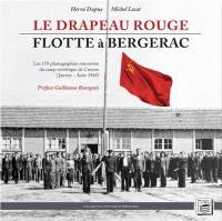 Le drapeau rouge flotte à Bergerac