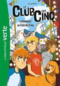 Le club des Cinq. Volume 15, Enlèvement au club des Cinq