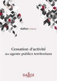 Cessation d'activité des agents publics territoriaux