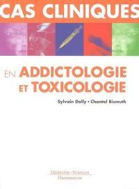 Cas cliniques en addictologie et toxicologie