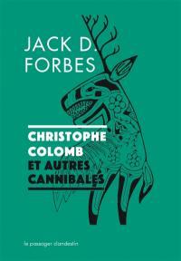 Christophe Colomb et autres cannibales
