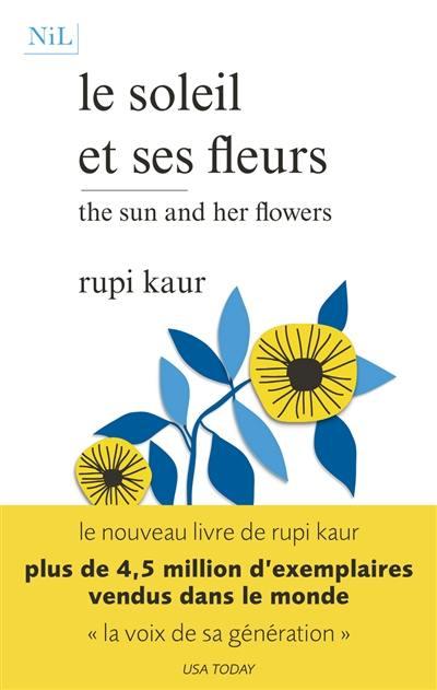 Le soleil et ses fleurs = The sun and her flowers