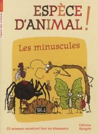 Espèce d'animal !. Volume 2, Les minuscules