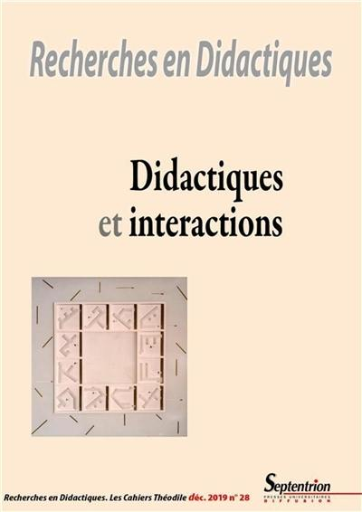 Recherches en didactiques. n° 28, Didactiques et interactions