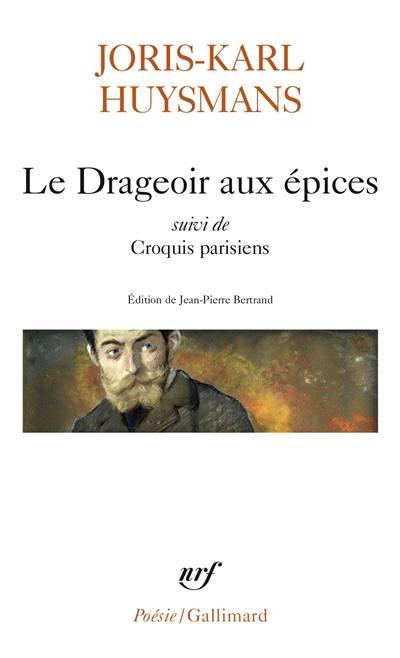 Le drageoir aux épices; Suivi de Croquis parisiens