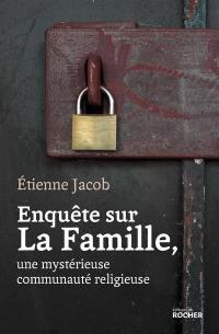 Enquête sur la Famille, une mystérieuse communauté religieuse