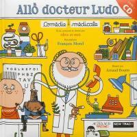 Allô docteur Ludo : comédie médicale