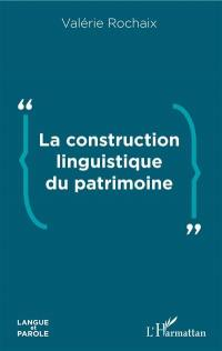 La construction linguistique du patrimoine
