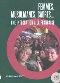 Femmes, musulmanes, cadres...