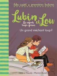 Lubin et Lou. Volume 4, Un grand méchant loup ?