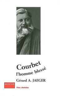 Courbet, l'homme blessé : indiscrétions d'atelier
