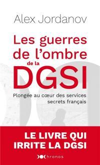 Les guerres de l'ombre de la DGSI