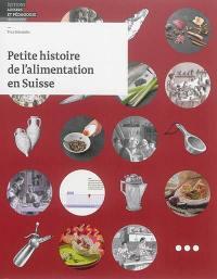 Petite histoire de l'alimentation en Suisse