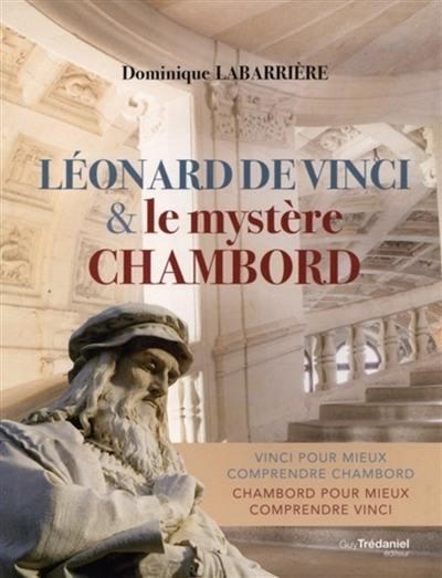 Léonard de Vinci & le mystère Chambord
