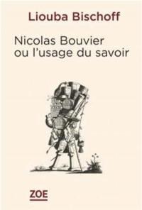 Nicolas Bouvier ou L'usage du savoir