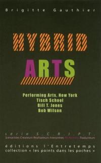 Hybrid arts