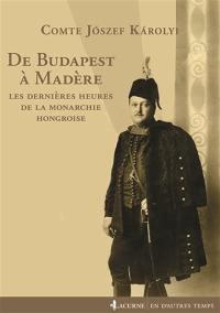 De Budapest à Madère